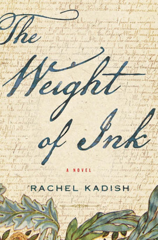 """Cover of """"The Weight of Ink"""" by Rachel Kadish"""